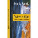 Ricardo Rodulfo, libro Padres e Hijos