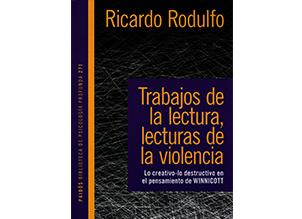 Dr Ricardo Rodulfo, Trabajos de la lectura, lecturas de la violencia