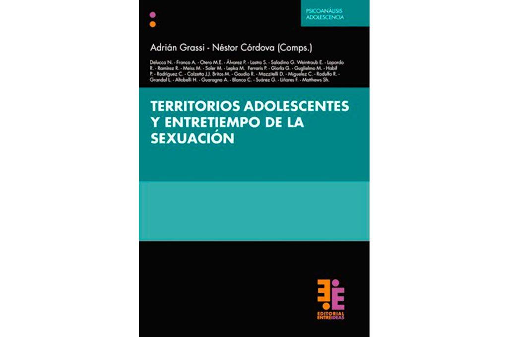 Territorios adolescentes y entretiempo de la sexuación, compilado por Adrián Grassi