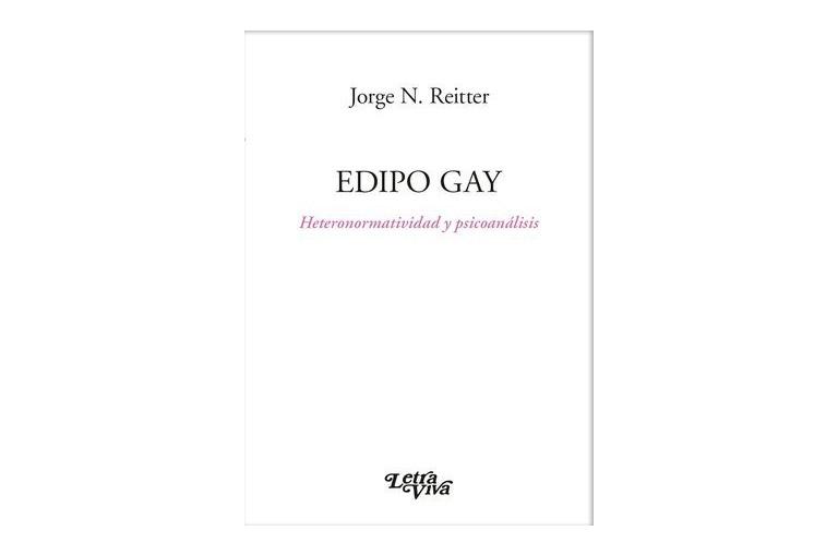 """""""Edipo gay"""" de Jorge Reitter, por Letra Viva - Rodulfos noticias de Psicoanálisis"""