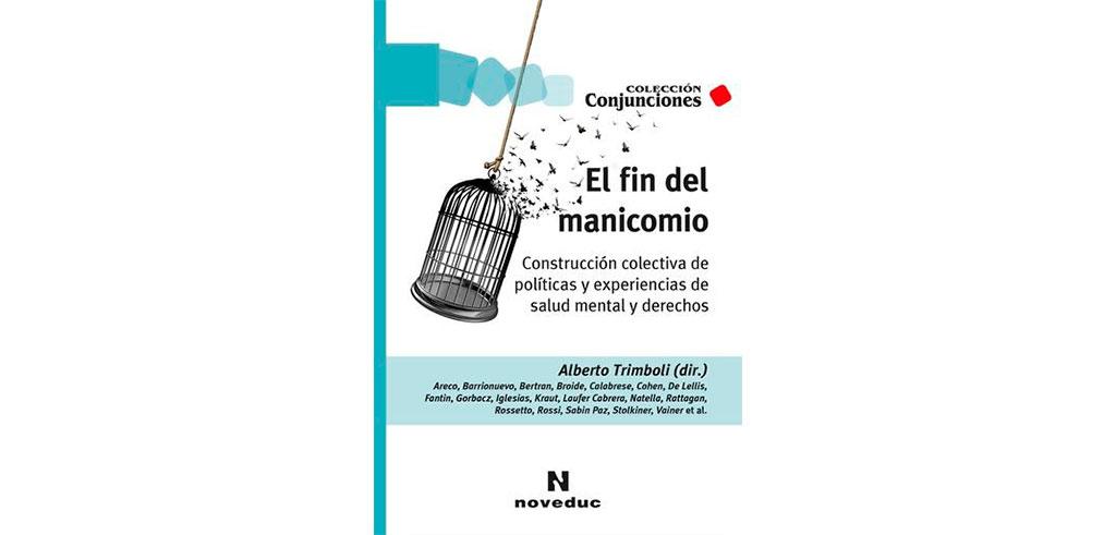 """Nueo libro de produccion colectiva dirigida por Alberto Trimboli """"El fin del manicomio"""" Rodulfos"""