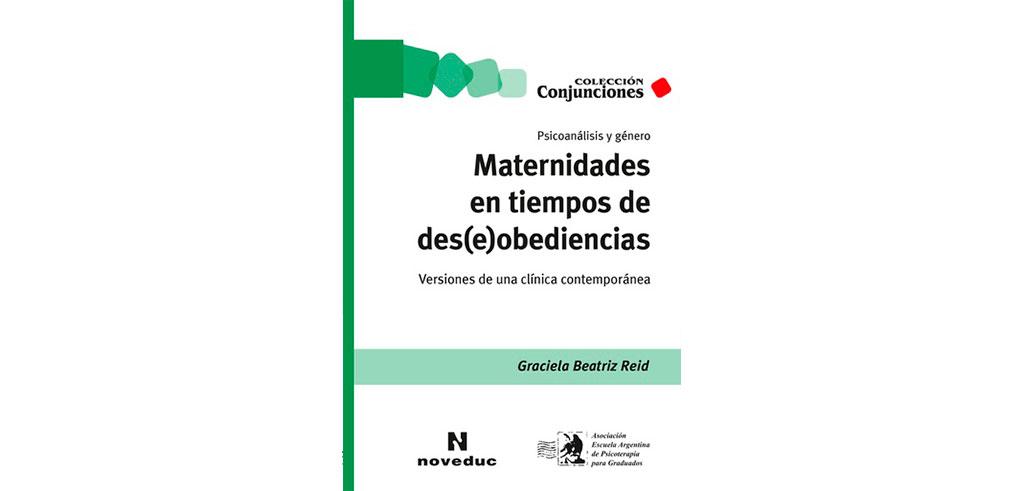 """Nuevo Libro de Graciela Beatriz Reid """"Maternidades en tiempos de des(e)obediencia"""" Rodulfos"""