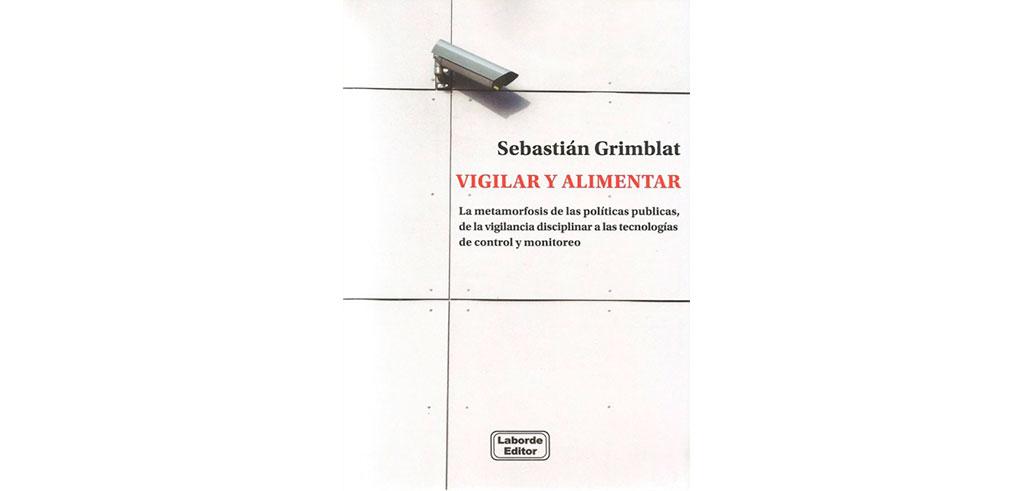 """Nuevo Libro de Sebastián Grimblat publicado por Laborde Editor """"Vigilar y alimentar"""" Rodulfos"""